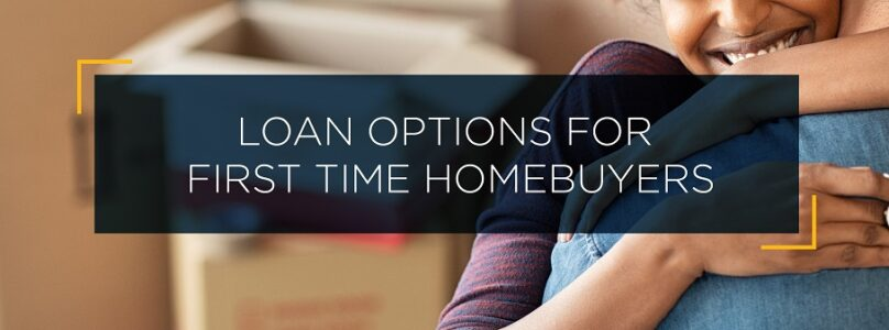 Options for First Time Homebuyers - Blog